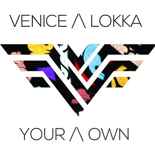 Venice & Lokka Vox - Your Own (Basan & Fred Leone Remix)