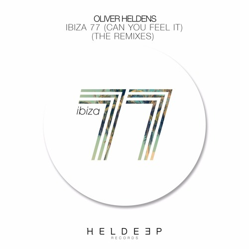 Oliver Heldens - Ibiza 77 (Can You Feel It) (Chocolate Puma Remix) OUT NOW
