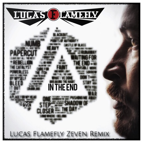 Linkin Park - In The End (Lucas Flamefly ZeVeN Radio Mix)