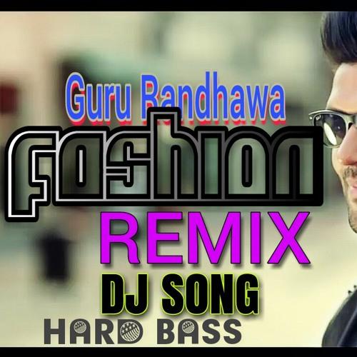 ภาพปกอัลบั้มเพลง Guru Randhawa FASHION Dj Remix Hard Bass Mix Dj Achintya Punjabi Dj Songs New Dj Songs