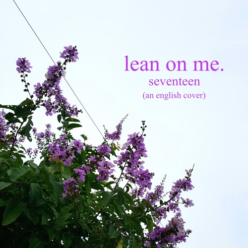 seventeen- lean on me (an english cover)