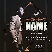Kae-Strings-Your-Great-Name-Acoustic-Prod.-by-JHB