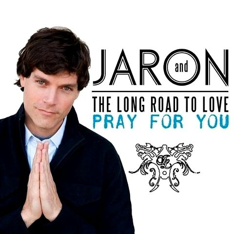 092. Jaron And The Long Road To Love - Pray For You
